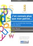 Didier Reuter - J'en connais plus que mon patron.. - Sur la conduite des hommes et des affaires. Tome 2.