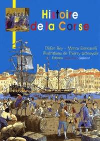 Didier Rey et Marc Biancarelli - Histoire de la Corse.