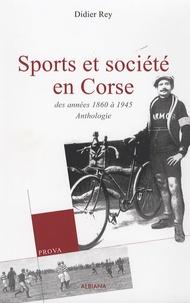 Didier Rey - Sports et société en Corse - Des années 1860 à 1945.