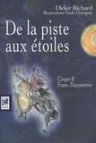 Didier Richard - De la piste aux étoiles - Cirque et franc-maçonnerie.
