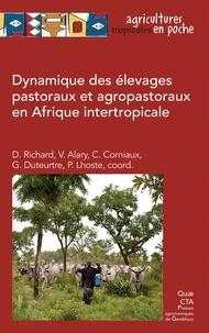 Didier Richard et Véronique Alary - Dynamique des élevages pastoraux et agropastoraux en Afrique intertropicale.
