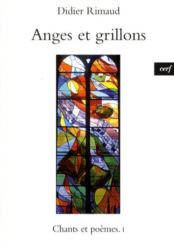 Didier Rimaud - Chants et poèmes - Tome 1, Anges et grillons.