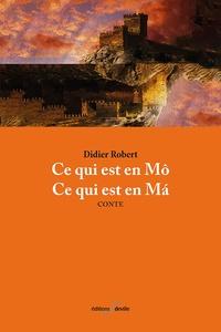 Didier Robert - Ce qui est en Mô, ce qui est en Má.