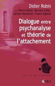Didier Robin - Dialogue entre psychanalyse et théorie de l'attachement.