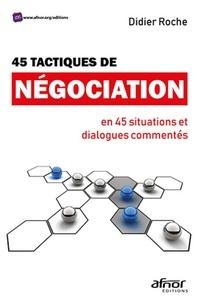 Ebooks Téléchargement du téléchargement 45 tactiques de négociation en 45 situations et dialogues commentés (French Edition) par Didier Roche CHM 9782124657094
