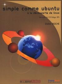 Didier Roche - Simple comme Ubuntu 6.10 - A la découverte de Linux.