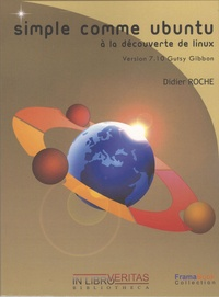 Didier Roche - Simple comme Ubuntu 7.10 - A la découverte de Linux.