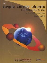 Didier Roche - Simple comme Ubuntu 8.10 - A la découverte de Linux. 1 Cédérom