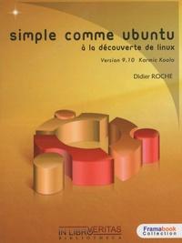 Didier Roche - Simple comme Ubuntu 9.10 - A la découverte de Linux.