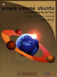 Didier Roche - Simple comme Ubuntu - A la découverte de Linux. 1 Cédérom