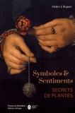 Didier Roguet - Symboles & sentiments - Secrets de plantes.