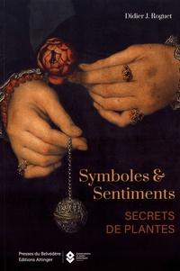 Manuels audio télécharger gratuitement Symboles & sentiments  - Secrets de plantes MOBI iBook (French Edition) par Didier Roguet 9782970132905