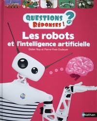 Didier Roy et Pierre-Yves Oudeyer - Les robots et l'intelligence artificielle.