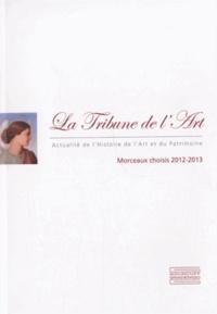 Didier Rykner - La Tribune de l'Art - Morceaux choisis 2012-2013.