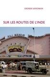 Didier Sandman - Sur les routes de l'Inde.