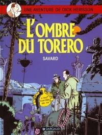 Didier Savard - Une Aventure de Dick Hérisson Tome 1 : L'ombre du torrero.