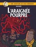 Didier Savard - Une Aventure de Dick Hérisson Tome 11 : L'araignée pourpre.