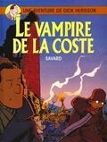 Didier Savard - Une Aventure de Dick Hérisson Tome 4 : Le vampire de La Coste.