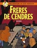 Didier Savard - Une Aventure de Dick Hérisson Tome 6 : Frères de cendres.
