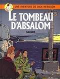 Didier Savard - Une Aventure de Dick Hérisson Tome 7 : Le tombeau d'Absalom.