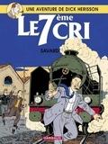 Didier Savard - Une Aventure de Dick Hérisson Tome 9 : Le 7ème cri.