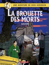 Didier Savard - Une Aventure de Dick Hérisson Tome : La brouette des morts.