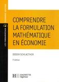 Didier Schlacther - Comprendre la formulation mathématique en économie.