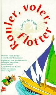 Didier Schmitt et Jean-François Collinot - Rouler, voler, flotter.