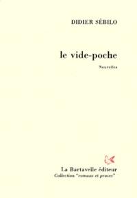 Didier Sébilo - Le vide-poches - [nouvelles.