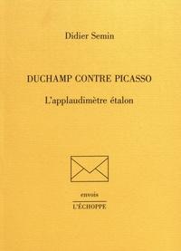 Didier Semin - Duchamp contre Picasso - L'applaudimètre étalon.