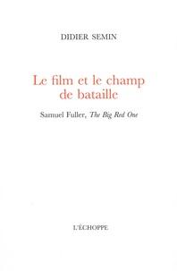 Didier Semin - Le film et le champ de bataille.