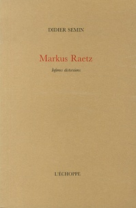 Didier Semin - Markus Raetz - Infimes distorsions.