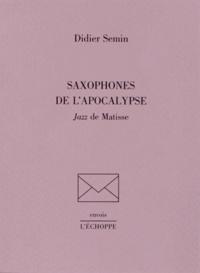 Didier Semin - Saxophones de l'Apocalypse - Jazz de Matisse.