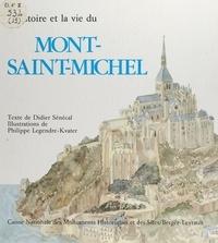 Didier Sénécal et Michèle Cohen - L'histoire et la vie du Mont-Saint-Michel.