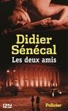 Didier Sénécal - Les deux amis.