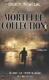 Didier Sénécal - Mortelle collection.