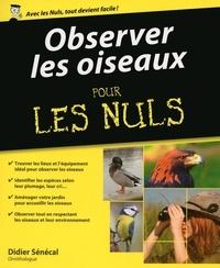 Didier Sénécal - Observer les oiseaux pour les Nuls.