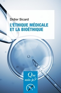 Didier Sicard - L'éthique médicale et la bioéthique.