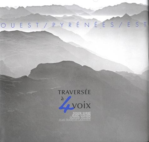Didier Sorbé et Marc Girard - Ouest / Pyrénées / Est - Traversée à 4 voix.