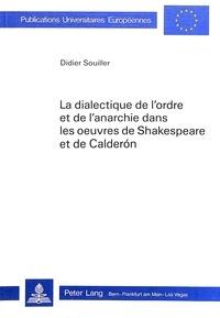 Didier Souiller - La dialectique de l'ordre et de l'anarchie dans les oeuvres de Shakespeare et de Calderón.