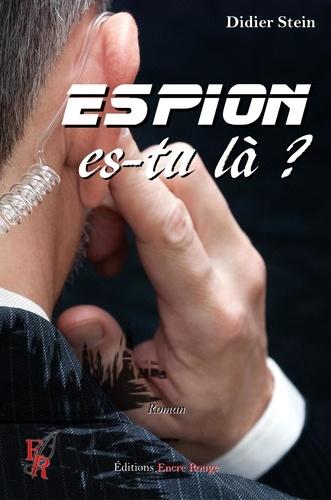 Didier Stein - Espion, es-tu là ? - Roman d'action humoristique.