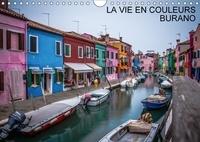Didier Steyaert - LA VIE EN COULEURS BURANO (Calendrier mural 2017 DIN A4 horizontal) - Sélection de photos prises à Burano (Calendrier mensuel, 14 Pages ).