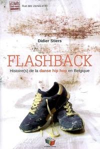 Didier Stiers - Flashback - Histoire(s) de la danse hip hop en Belgique.