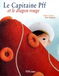 Didier Sustrac et Eric Puybaret - Le capitaine Pff et le dragon rouge - Coffret Album + Un journal de bord.