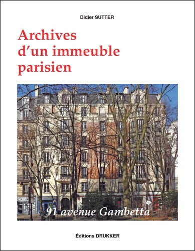 Archives d'un immeuble parisien. 91 avenue Gambetta