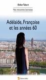 Didier Tabert - Adélaïde, Françoise et les années 60 - Tome 1.