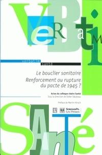 Didier Tabuteau - Le bouclier sanitaire : Renforcement ou rupture du pacte de 1945 ? - Actes du colloque chaire santé.