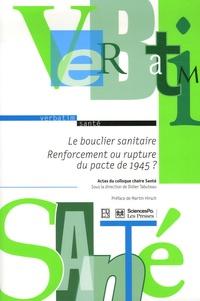 Didier Tabuteau - Le bouclier sanitaire - Renforcement ou rupture du pacte de 1945 ? Actes du colloque organisé par la chaire Santé de Sciences Po le 20 juin 2008.