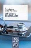 Didier Tabuteau et Anne Laude - Les droits des malades.
