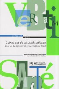 Didier Tabuteau - Quinze ans de sécurité sanitaire - De la loi du 4 janvier 1993 aux défis de 2008.